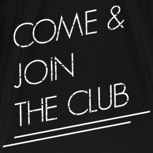 join the club Tops - Men's Premium T-Shirt