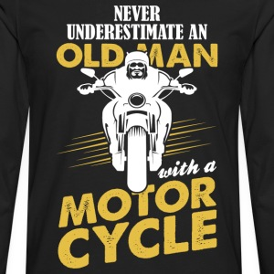 Never Underestimate An Old Man With A Motor Cycle T-Shirts - Men's Premium Longsleeve Shirt