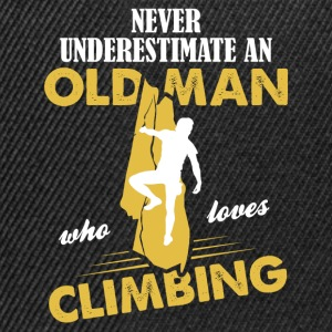 Never Underestimate An Old Man Who Loves Climbing T-Shirts - Snapback Cap