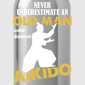 Never Underestimate An Old Man Who Knows Aikido T-Shirts - Water Bottle