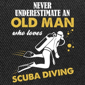 Never Underestimate An Old Man Who Loves Scuba... T-Shirts - Snapback Cap