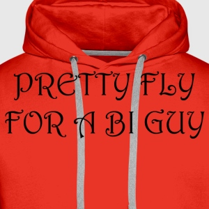 Pretty Fly For A Bi Guy - Men's Premium Hoodie