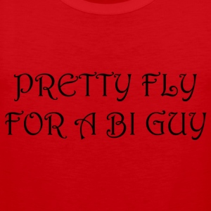 Pretty Fly For A Bi Guy - Men's Premium Tank Top