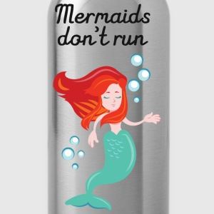 Mermaids Don't Run Koszulki - Bidon