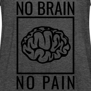 no brain no pain brain saying statement stupidity Bags & Backpacks - Women's Tank Top by Bella