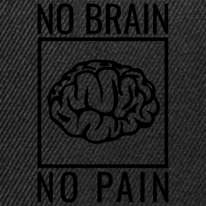 no brain no pain brain saying statement stupidity T-Shirts - Snapback Cap