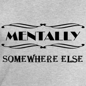 Mentally somewhere else T-Shirts - Männer Sweatshirt von Stanley & Stella