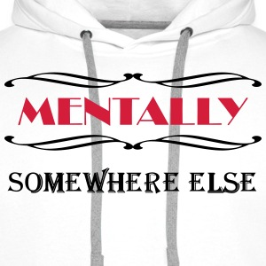 Mentally somewhere else T-Shirts - Männer Premium Hoodie