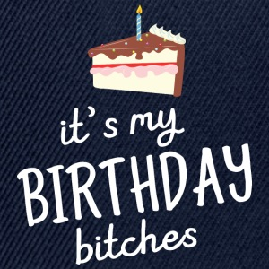 It's My Birthday Bitches T-shirts - Snapback Cap