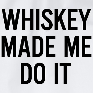 Whiskey made me do it  T-skjorter - Gymbag