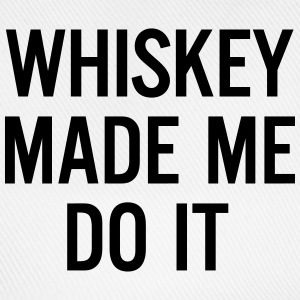 Whiskey made me do it  T-Shirts - Baseball Cap