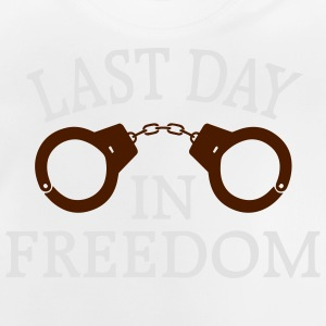 THE LAST DAY OF FREEDOM! Hoodies - Baby T-Shirt