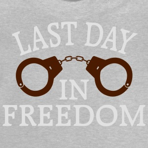 THE LAST DAY OF FREEDOM! Long Sleeve Shirts - Baby T-Shirt