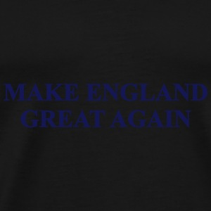 MAKE ENGLAND GREAT AGAIN Caps & Hats - Men's Premium T-Shirt