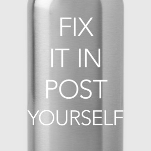 fix it in post...yourself - Trinkflasche