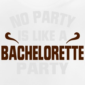 NO PARTY IS SO AS A BACHELORETTE PARTY! Shirts - Baby T-Shirt