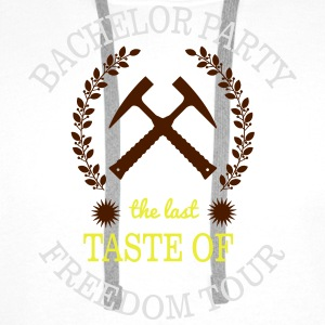 BACHELOR PARTY - THE LAST TASTE OF FREEDOM Shirts - Mannen Premium hoodie