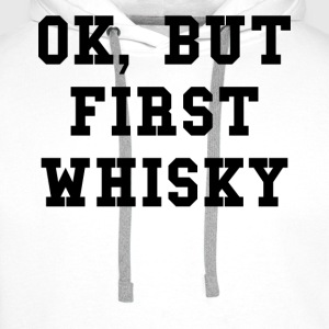 Ok but first whisky - Sweat-shirt à capuche Premium pour hommes