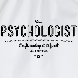 Best psychologist - craftsmanship at its finest T-Shirts - Drawstring Bag