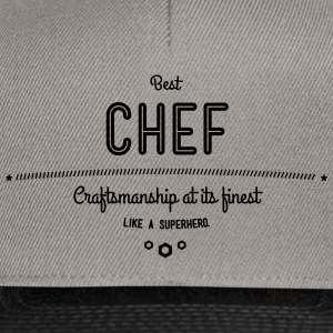 Best Chef - craftsmanship at its finest, like a super hero T-Shirts - Snapback Cap