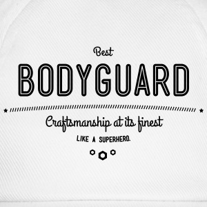 Best bodyguard - craftsmanship at its finest, like a super hero T-Shirts - Baseball Cap