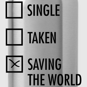Single Taken Saving the World T-Shirts - Water Bottle