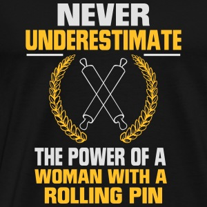 NEVER UNDERESTIMATE A WOMAN WITH A PASTRY ROLLER! Tops - Men's Premium T-Shirt