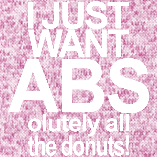 I just want Donuts