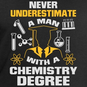 NEVER UNDERESTIMATE A CHEMIST! T-Shirts - Men's Sweatshirt by Stanley & Stella