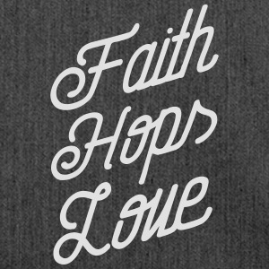 Faith, Hops, Love T-Shirts - Shoulder Bag made from recycled material