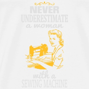 NEVER UNDERESTIMATE A WOMAN WITH A SEWING MACHINE! Bags & Backpacks - Men's Premium T-Shirt