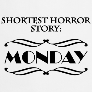 Shortes horror story: Monday T-shirts - Förkläde