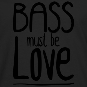 Bass must be Love Shirts - Mannen Premium shirt met lange mouwen