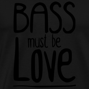 Bass must be Love Baby body - Mannen Premium T-shirt