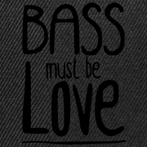 Bass must be Love Camisetas - Gorra Snapback