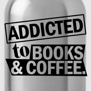 addicted to books and coffee T-Shirts - Water Bottle