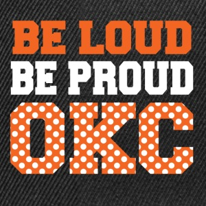 be loud proud okc T-Shirts - Snapback Cap