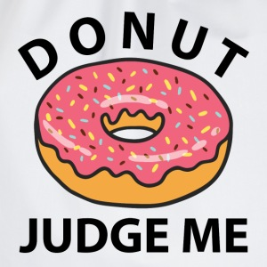 Donut Judge Me T-Shirts - Drawstring Bag