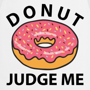 Donut Judge Me T-Shirts - Cooking Apron