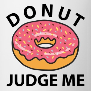 Donut Judge Me T-Shirts - Mug