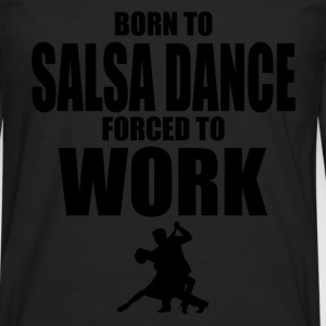 born to salsa dance T-Shirts - Men's Premium Longsleeve Shirt