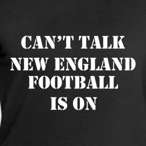 cant talk new england football T-Shirts - Men's Sweatshirt by Stanley & Stella