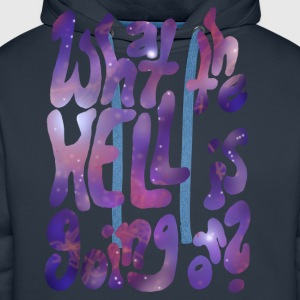 what the hell T-Shirts - Männer Premium Hoodie