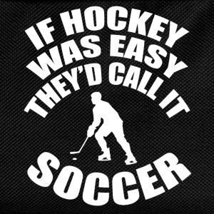if hockey was easy T-Shirts - Kids' Backpack