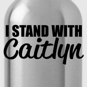 i stand with caitlyn T-Shirts - Water Bottle