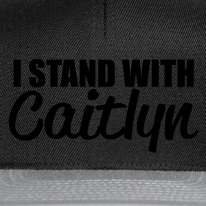 i stand with caitlyn T-Shirts - Snapback Cap
