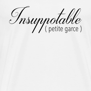Insupportable… - T-shirt Premium Homme