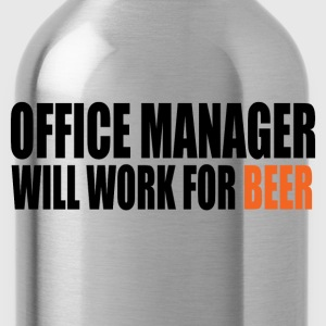 office manager will work for beer T-Shirts - Water Bottle
