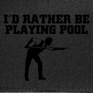 rather play pool T-Shirts - Snapback Cap