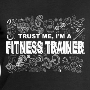 trust me im a fitness trainer T-Shirts - Men's Sweatshirt by Stanley & Stella